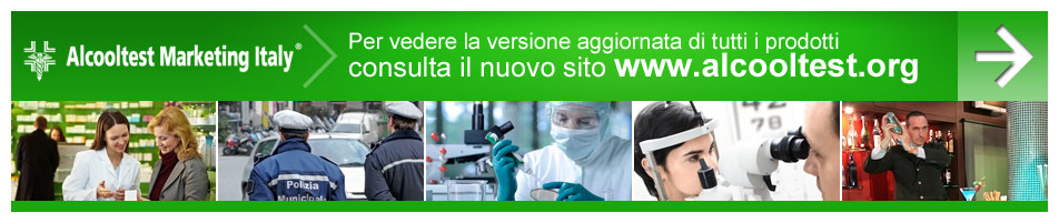 Alcooltest Marketing Italy Srl - Per vedere la versione aggiornata di tutti i prodotti consulta il nuovo sito www.alcooltest.org